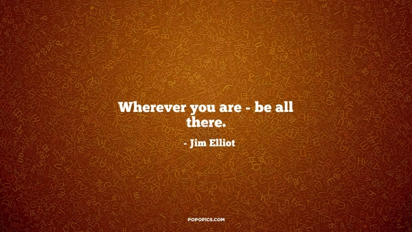 wherever-you-are-quotes-by-jim-elliot-by-popopics